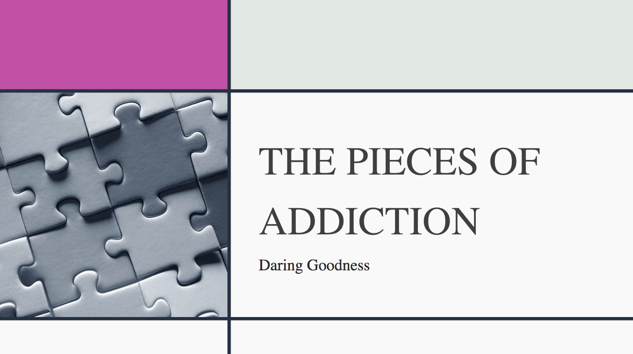 the Pieces of addiction workshop